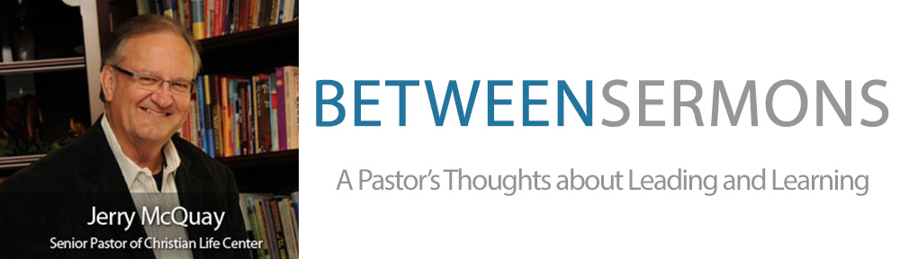 Between Sermons –  A Pastor's Thoughts about Leading and Learning