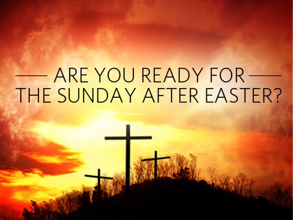 13Feature_Are_You_Ready_for_the_Sunday_After_Easter_0326_855807236