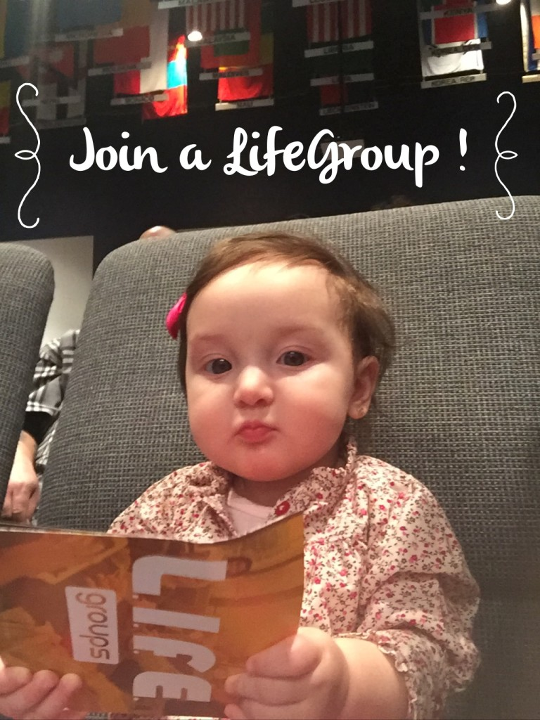 My oldest granddaughter encouraged EVERY CLC'er to join a Life Group!
